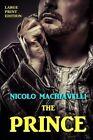 The Prince - Large Print Edition by Nicolo Machiavelli (Paperback / softback, 2013)