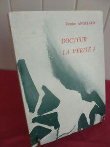 Adroit Docteur La Verite ? Denise Angelard Récit Les Produits Sont Disponibles Sans Restriction