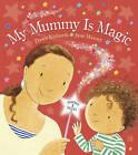 My Mummy is Magic by Dawn Richards (Board book, 2015)