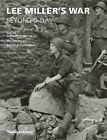 Lee Miller's War: Beyond D-Day by David E. Scherman, Anthony Penrose (Paperback, 2014)
