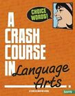 A Crash Course in Language Arts by Rebecca Langston-George (Paperback, 2014)