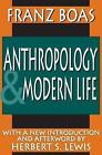 Anthropology and Modern Life by Franz Boas (Paperback, 2003)