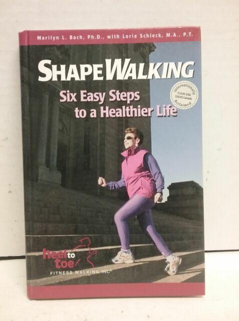 Shapewalking: Six Easy Steps to a Healthier Life