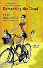 Romancing the Dead by Tate Hallaway (Paperback, 2008)