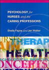 Psychology for Nurses and the Caring Professions by Sheila Payne, Jan Walker (Paperback, 1995)