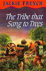 The Tribe That Sang to Trees by Jackie French (Paperback, 1996)