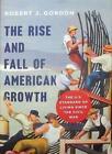 Rise and Fall of American Growth von Robert J. Gordon (2016, Gebundene Ausgabe)