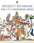 The The Jaya Colouring Book by Dr. Devdutt Pattanaik (Paperback, 2016)