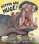 Hippos are Huge! by Jonathan London (Hardback, 2015)
