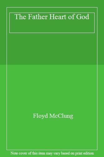 The Father Heart of God,Floyd McClung