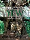 The Ancient Yew: A History of Taxus Baccata by Robert Bevan-Jones (Paperback, 2016)
