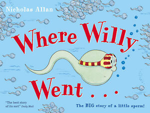 Nicholas Allan - Where Willy Went (Paperback) 9780099456483