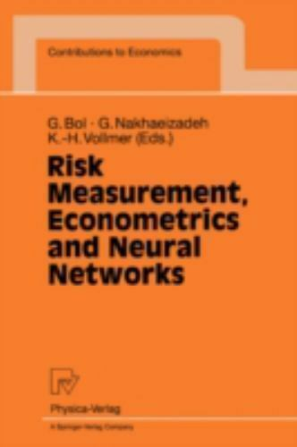 Risk Measurement, Econometrics and Neural Networks: Selected Articles of the ...