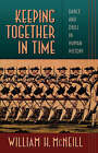 Keeping Together in Time: Dance and Drill in Human History by William H. McNeill (Paperback, 1997)