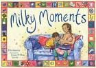 Milky Moments by Ellie Stoneley (Paperback, 2015)