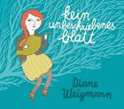 Kein unbeschriebenes Blatt von Diane Weigmann (2013)