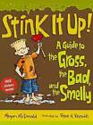Stink It Up!: A Guide to the Gross, the Bad, and the Smelly by Megan McDonald (Hardback, 2013)