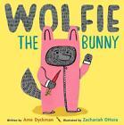 Dyckman, A: Wolfie the Bunny von Ame Dyckman (2015, Gebundene Ausgabe)