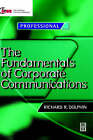 The Fundamentals of Corporate Communications by Richard Dolphin, David Reed (Hardback, 1998)