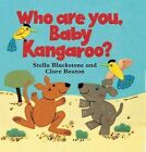 Who are You, Baby Kangaroo? by Stella Blackstone (Paperback, 2011)