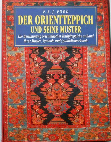 Der Orientteppich u. seine Muster Geschichte Knüpfarten Herkunft Ornamente