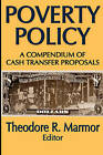 Poverty Policy: A Compendium of Cash Transfer Proposals by Transaction Publishers (Paperback, 2008)
