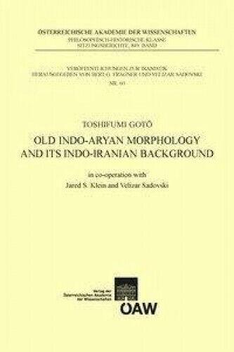 Old Indo-aryan Morphology and its Indo-iranian Background von Toshifumi Goto NEU