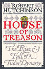 House of Treason by Robert Hutchinson (Paperback, 2010)