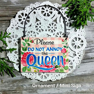 Mini-Sign-Ornament-Size-Do-not-Annoy-the-QUEEN-Office-Cubicle-Work-USA-New-Pkg
