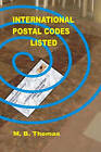 International Postal Codes Listed: Countries' Zip Codes by M B Thomas (Paperback / softback, 2010)