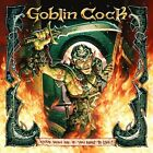 Come With Me If You Want To Live - Goblin Cock (2009, CD NEUF)