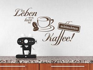 Details Zu Wandtattoo Küchen Sprüche Das Leben Ist Zu Kurz Für Schlechten Kaffee Nr 1 Büro