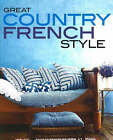 Great Country French Style by Michele Keith (Paperback, 2006)