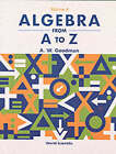 Algebra from A to Z: v. IV by A. W. Goodman (Paperback, 2002)