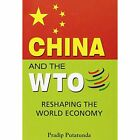 China & the WTO: Reshaping the World Economy by Pradip Putatunda (Hardback, 2012)