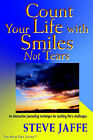 Count Your Life with Smiles, Not Tears by Steve Jaffe (Paperback / softback, 2002)