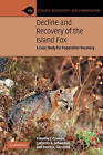 Decline and Recovery of the Island Fox: A Case Study for Population Recovery by David K. Garcelon, Timothy J. Coonan, Catherin A. Schwemm (Hardback, 2010)