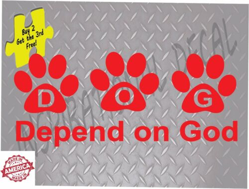Depend On God Dog DOG Paw Die Cut Vinyl Decal Sticker # 219