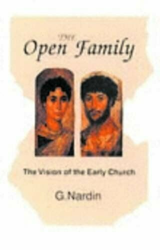The Open Family: The Vision of the Early Church,G. Nardin, Adrian Roberts