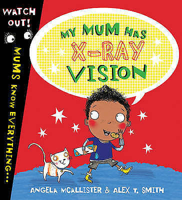 My Mum Has X-Ray Vision, Acceptable, McAllister, Angela, Book