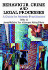 Behaviour, Crime and Legal Processes: A Guide for Forensic Practitioners by John Wiley and Sons Ltd (Paperback, 2000)