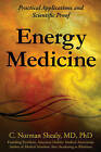Energy Medicine: Practical Applications and Scientific Proof by C. Norman Shealy (Paperback, 2011)