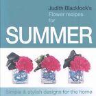 Judith Blacklock's Flower Recipes for Summer by Judith Blacklock (Hardback, 2008)
