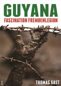 Guyana-Faszination-Fremdenlegion-Legion-Eliteeinheit-Dschungelkampfschule-Buch