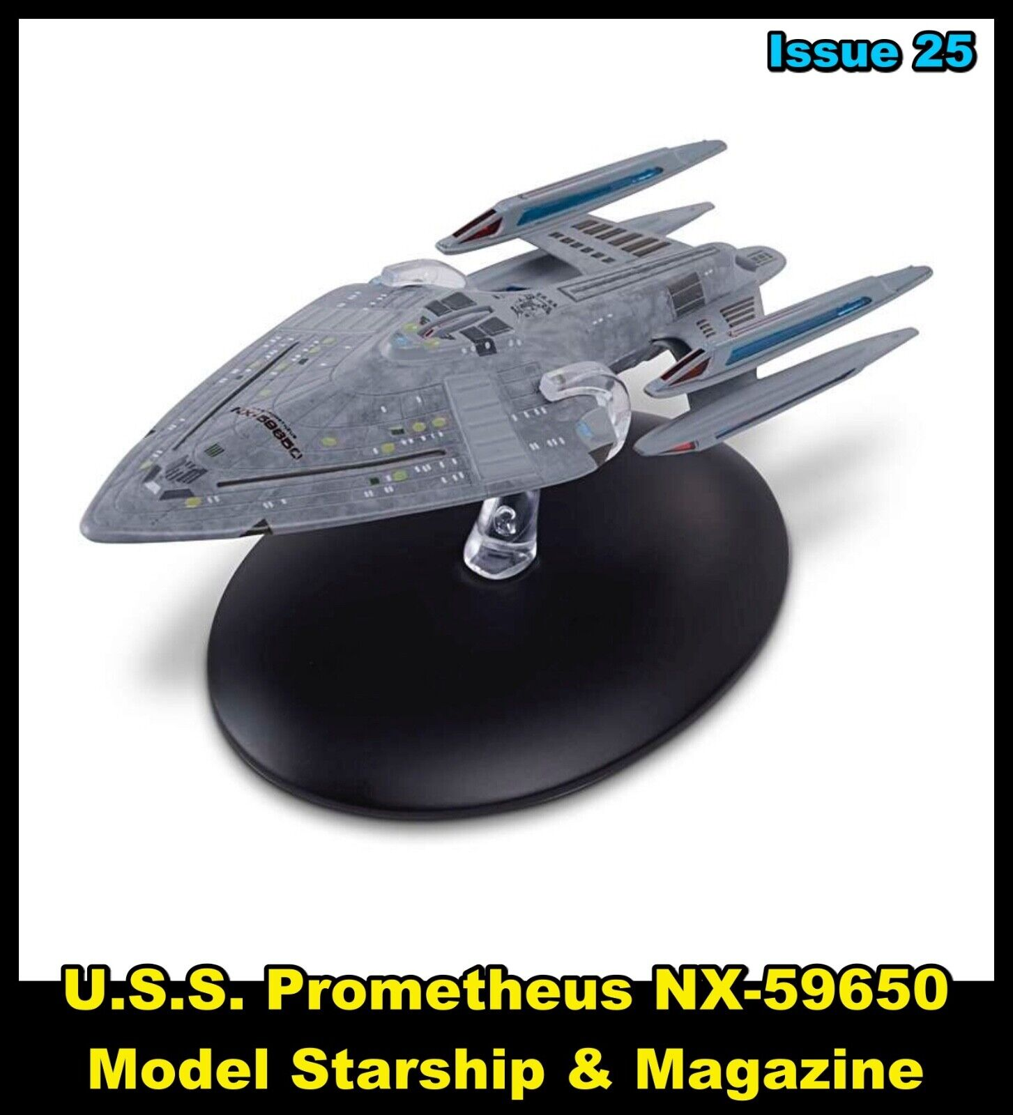 Issue 25: USS Prometheus Starship Model (NX-5965