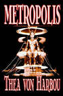 Metropolis by Thea Von Harbou, Science Fiction by Thea Von Harbou (Paperback / softback, 2003)