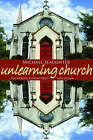 Unlearning Church by Mike Slaughter (Paperback / softback, 2008)