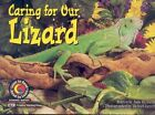 Caring for Our Lizard by Anne Richards, Rozanne L Williams (Paperback / softback, 2015)