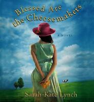 Blessed Are the Cheesemakers 2003 by Sarah-Kate Lynch