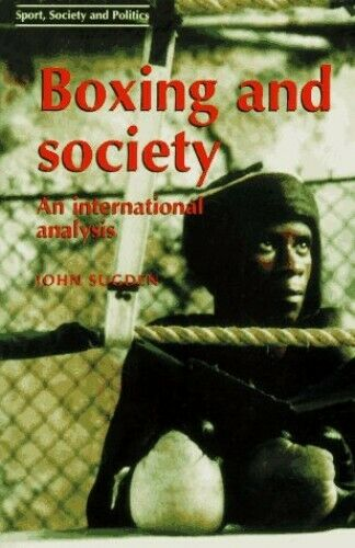 Boxing and Society: An International Analysis (Spor... by Sugden, John Paperback
